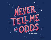 Never Tell Me the Odds - Han Solo - Lettering