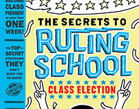 The Secrets to Ruling School: Class Election