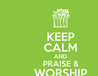 Keep Calm & Praise and Worship