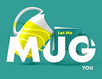 Let me Mug you