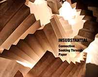 Insubstantial - Connecting Seeking Through Paper