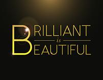 Brilliant is Beautiful