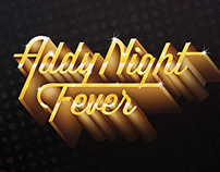 ADDY Night Fever