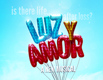 Luz y Amor (Light & Love), A New Musical