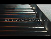 MELANCHOLY MECHANICS