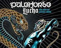 Pale Horse // Lucha Libre