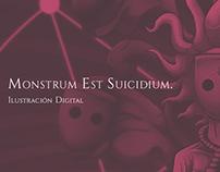 Monstrum Est Suicidium.