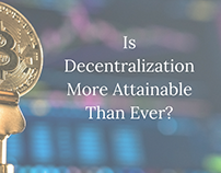 Is Decentralization More Attainable Than Ever?