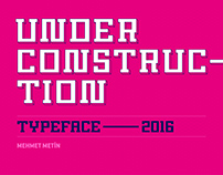 Under Construction Typeface // 2016
