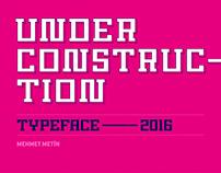 Under Construction Typeface // 2016