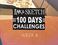 Ink & Sketch = 100 Days challenges = Week 8
