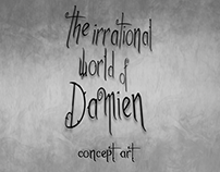 The Irrational World Of Damien - Concept Art