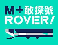 M+ Rover! 【M+ 敢探號!】