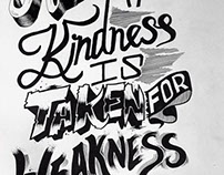 Dont Mistake my Kindness for Weakness