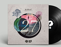 27 - Mr.What? Album design | official & singles