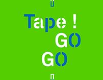 TAPE! GOGO