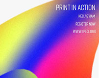 "Poster Design - IPEX, ""Print In Action"""