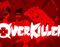 Overkiller Animation