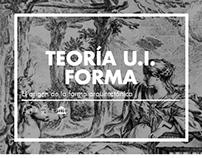 Teoría U.I. Forma: El origen de la forma / ARQU-3820