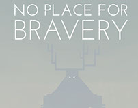 No Place for Bravery Animation