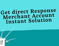 Get Direct Response Merchant Account Instant Solution
