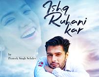 Ishq Ruhani Kar | Song Poster Design