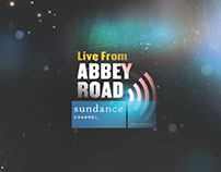SUNDANCE CHANNEL: Live From Abbey Road Presentation