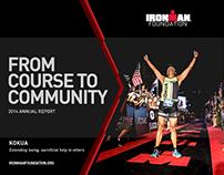 IRONMAN Foundation 2014 Annual Report