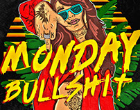 Monday Bullshit series