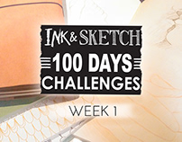 Ink & Sketch = 100 Days challenges = Week 1