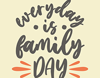 Everyday is family day