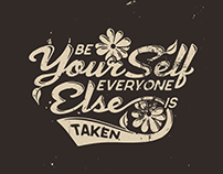 Be Yourself Everyone Else is Taken T-shirt Design