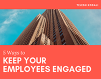 Keep Employees Engaged - Tejesh Kodali
