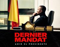 Campagne Dernier Mandat Amir El Presidente