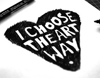 I CHOOSE THE ART WAY