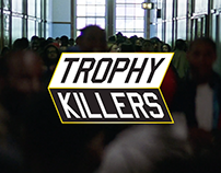 """Trophy Killers - Integrated Campaign"