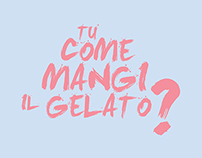 Tu Come Mangi il Gelato? How To Eat Ice cream?