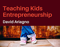 Teaching Kids Entrepreneurship by David Ariagno