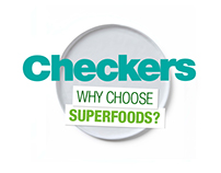 Why Choose Superfoods?   Checkers Fruit & Veg 2016