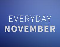 • Everyday November •