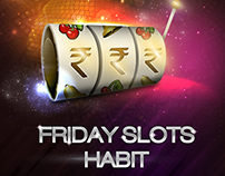 Friday Slots Habit / 2014