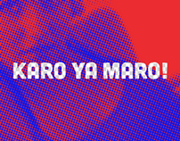 Karo Ya Maro - Agency's way to find new ideas