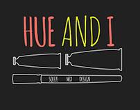 Hue and I