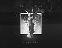 Loopers - Blaze It
