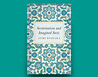Sectarianism and Imagined Sects, for Hurst Publishers