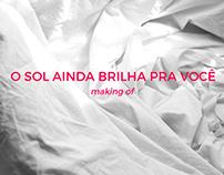 O SOL AINDA BRILHA PRA VOCÊ - Still Images / Making Of