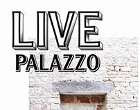 LIVE Palazzo
