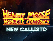 Henry Mosse and the Wormhole Conspiracy | NEW CALLISTO