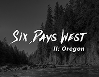 Six Days West: OR