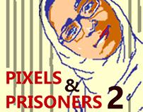 Pixels &Prisoners #2
